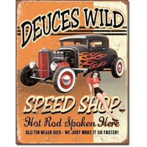 Metalowa tabliczka Deuces Wild Speed Shop, (32 x 41 cm)