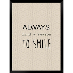 Plakat ALWAYS FIND A REASON TO SMILE w ramie 54x74 cm
