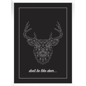 Plakat DON'T BE LIKE DEER w ramie 54x74 cm