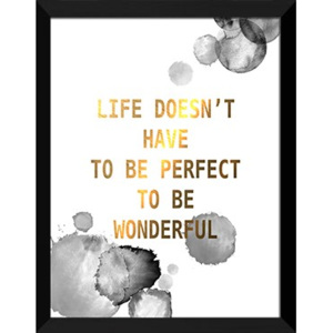 Plakat LIFE DOESEN`T HAVE TO BE PERFECT TO BE WONDERFUL w ramie 44x54 cm