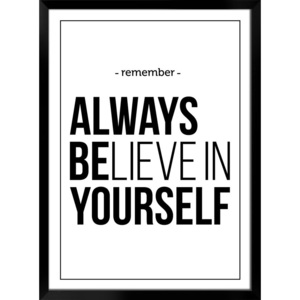Plakat REMEMBER - ALWAYS BELIVE IN YOURSELF w ramie 54x74 cm